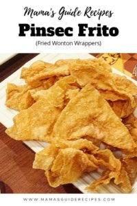 PINSEC FRITO (Fried Wonton Wrappers)