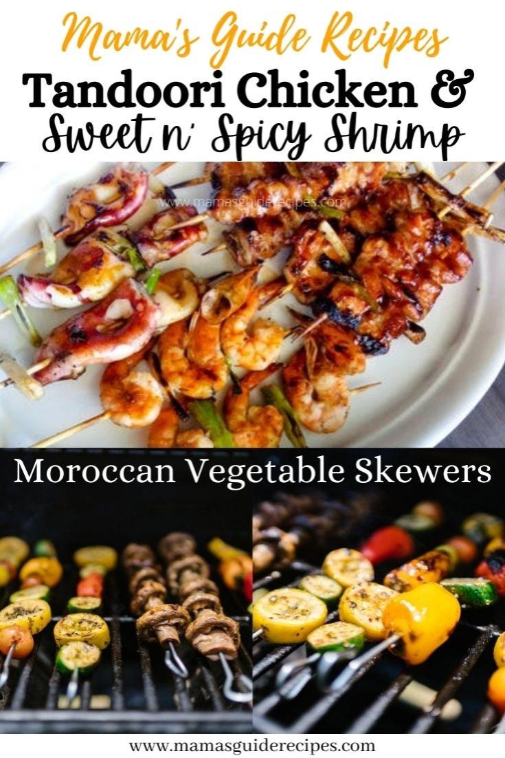 Tandoori Chicken, Sweet n' SpicyShrimp and Moroccan Vegetable Skewers