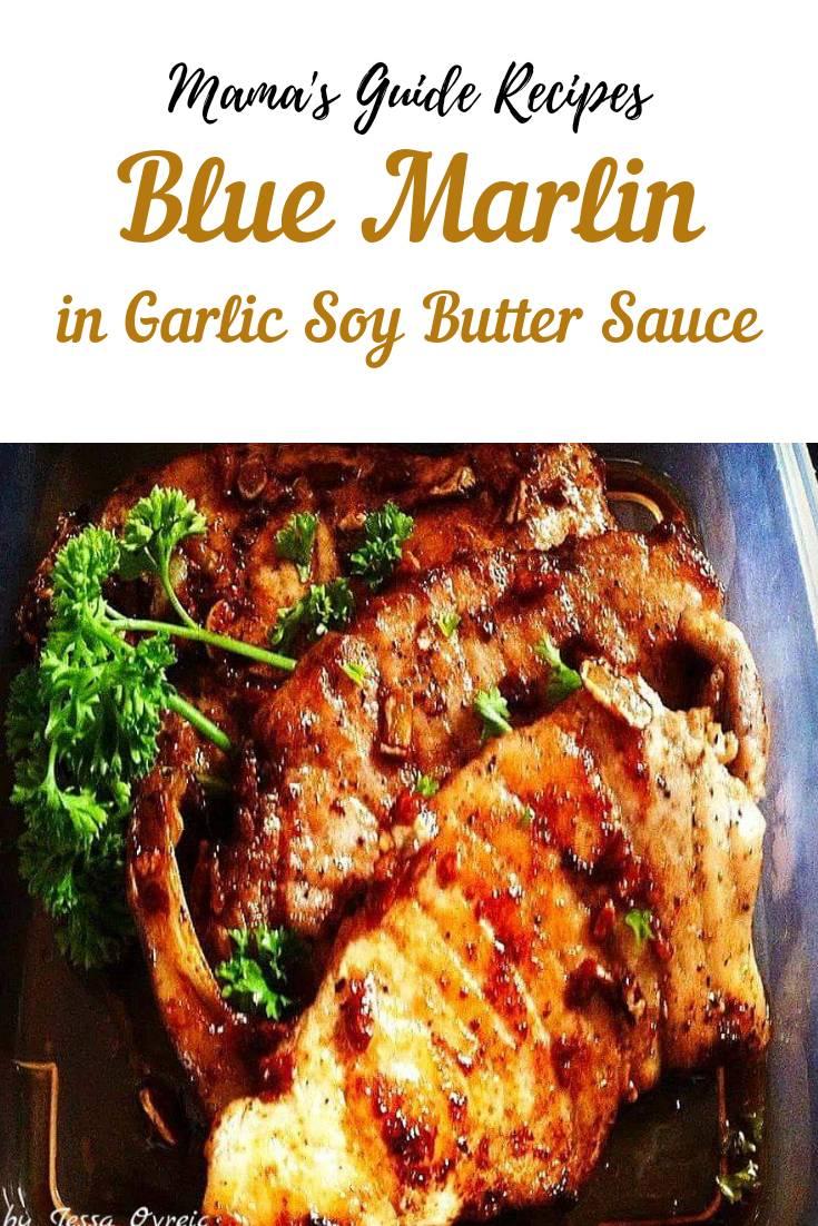 Blue Marlin Recipe in Garlic Soy Butter Sauce