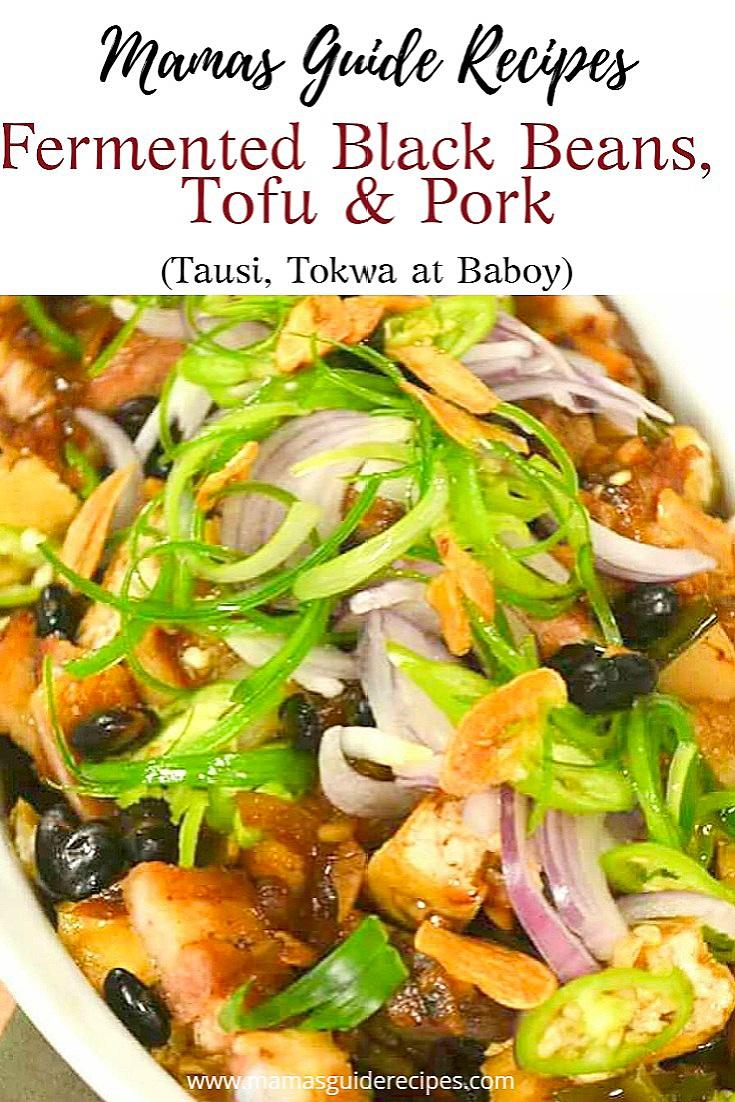 Fermented Black Beans, Tofu and Pork (Tausi, Tokwa at Baboy)